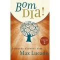 Bom dia! - Leituras diárias com Max Lucado vol. 2