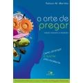 A Arte de Pregar - Edição revisada e ampliada, acompanha DVD!