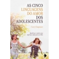 As Cinco Linguagens do Amor dos Adolescentes - PT