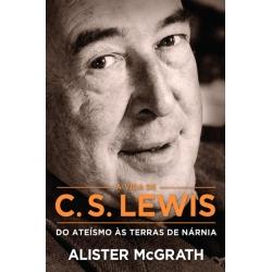 A vida de C.S.Lewis - Do ateísmo às terras de Nárnia