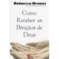 Como Receber as Bençãos de Deus