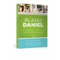 Plano Daniel - 40 dias para uma vida mais saudável