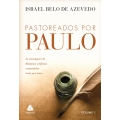 Pastoreados por Paulo (Volume 1)
