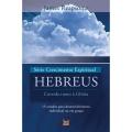 Hebreus - Série Crescimento espiritual